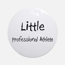 Little Professional Athlete Ornament (Round)