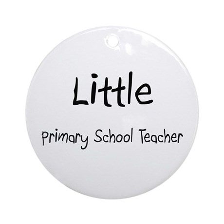 Little Primary School Teacher Ornament (Round)