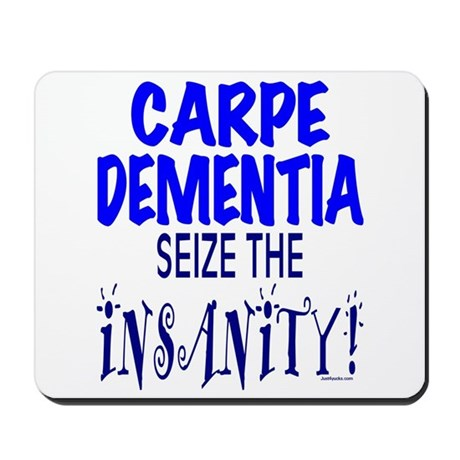 Carpe Dementia Mousepad
