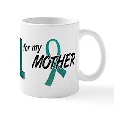 I Wear Teal For My Mother 10 Mug