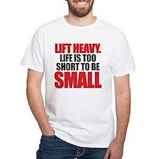 LIFE TOO SHORT SMALL Shirt