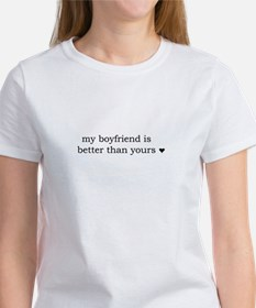 my boyfriend is better than yours T-Shirt