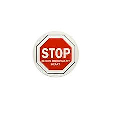 Stop Before Break my Heart Mini Button