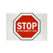 Stop In The Name Of Love Rectangle Magnet
