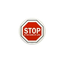 Stop In The Name Of Love Mini Button