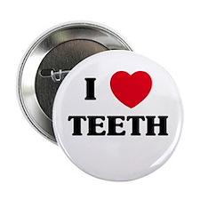 """I Love Teeth 2.25"""" Button"""