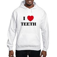 I Love Teeth Hoodie