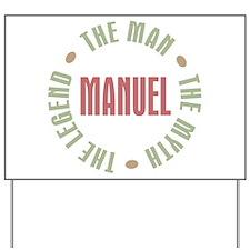 Manuel Man Myth Legend Yard Sign