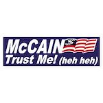 McCain: Trust Me! (heh heh) bumper sticker