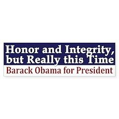 Honor and Integrity Obama Bumper Bumper Sticker
