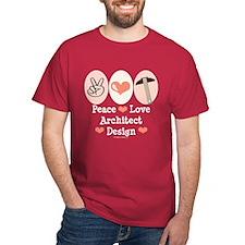Peace Love Architect T-Shirt