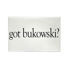 got bukowski? Rectangle Magnet