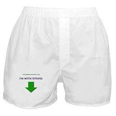 I'm with stupid Boxer Shorts