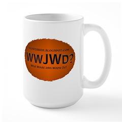 What Would John Wayne Do? Large Mug