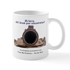 Did I break your concentratio Mug