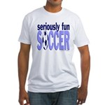 Seriously Fun Soccer Fitted T-Shirt