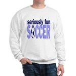 Seriously Fun Soccer Sweatshirt
