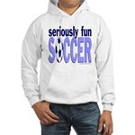 Seriously Fun Soccer Hooded Sweatshirt