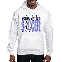 Seriously Fun Soccer Hoodie