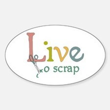 Live to Scrap Oval Decal