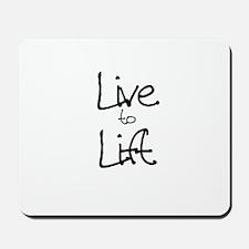 Live to Lift Mousepad