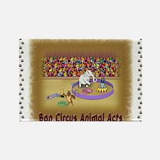 """Ban Circus Animal Acts"" Rectangle Magne"