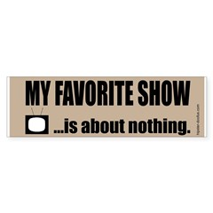"""""""Show About Nothing"""" Bumper Bumper Sticker"""