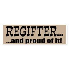 """Regifter"" Bumper Bumper Sticker"