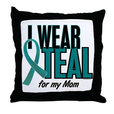 I Wear Teal For My Mom 10 Throw Pillow