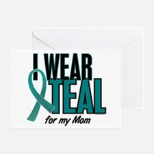 I Wear Teal For My Mom 10 Greeting Card