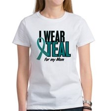 I Wear Teal For My Mom 10 Tee