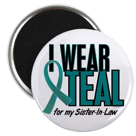 I Wear Teal For My Sister-In-Law 10 Magnet