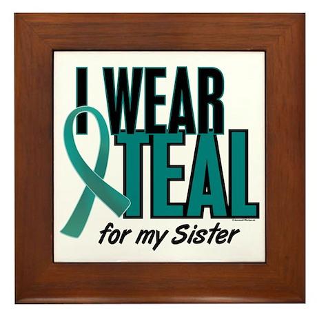I Wear Teal For My Sister 10 Framed Tile