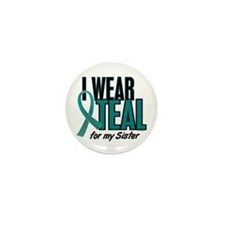 I Wear Teal For My Sister 10 Mini Button (10 pack)