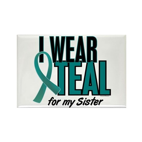 I Wear Teal For My Sister 10 Rectangle Magnet (100