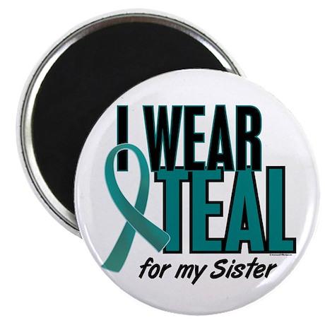 I Wear Teal For My Sister 10 Magnet