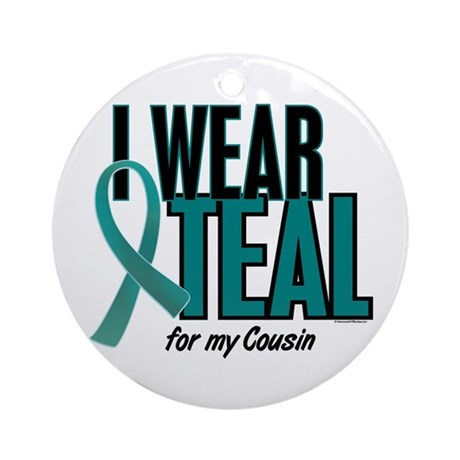I Wear Teal For My Cousin 10 Ornament (Round)
