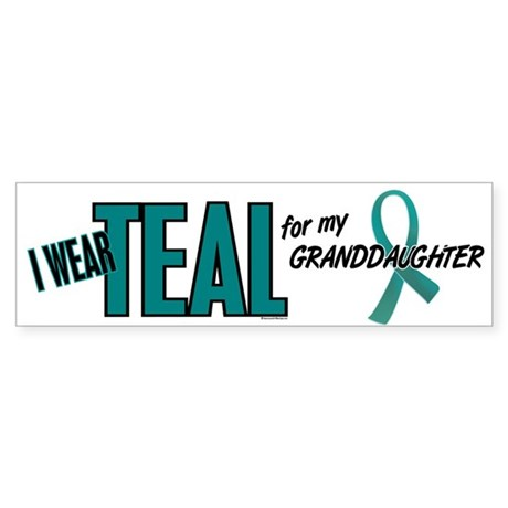I Wear Teal For My Granddaughter 10 Sticker (Bumpe