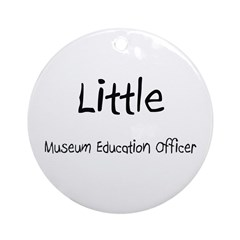 Little Museum Education Officer Ornament (Round)