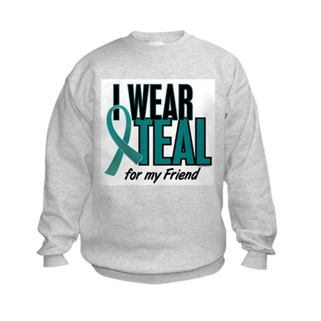 I Wear Teal For My Friend 10 Kids Sweatshirt