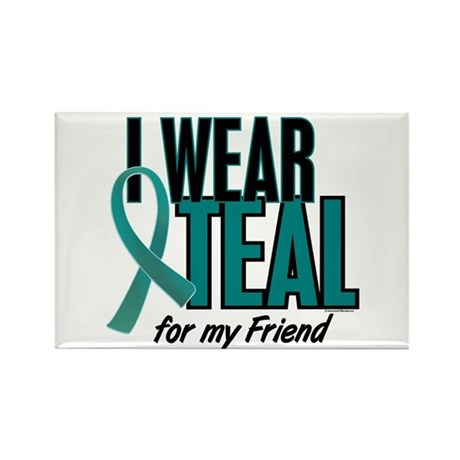 I Wear Teal For My Friend 10 Rectangle Magnet (10