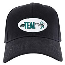 I Wear Teal For My Wife 10 Baseball Hat