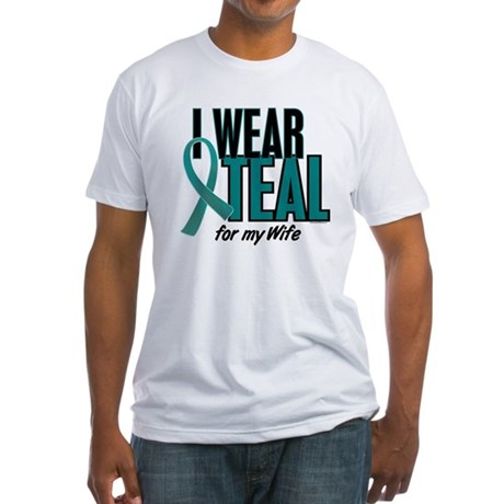 I Wear Teal For My Wife 10 Fitted T-Shirt