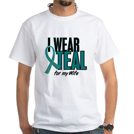 I Wear Teal For My Wife 10 White T-Shirt