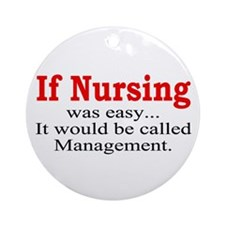 If Nursing was easy Ornament (Round)