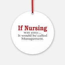 If Nursing was easy Ornament (Round)