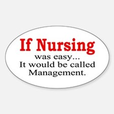 If Nursing was easy Oval Decal