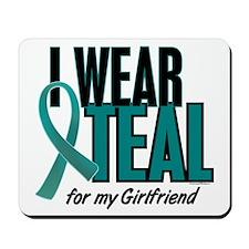 I Wear Teal For My Girlfriend 10 Mousepad