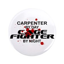 "Carpenter Cage Fighter by Night 3.5"" Button"