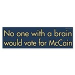 No one with a brain would vote for McCain